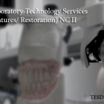 Dental Laboratory Technology Services or (Fixed Dentures/ Restoration) NC II Vocational Short Course