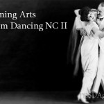 TESDA Course Performing Arts Ballroom Dancing NC II Vocational Short Course in the Philippines