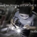 Gas Tungsten Arc Welding (GTAW) NC II