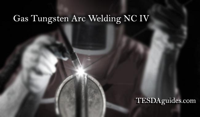 tesdaguides.com-Gas-Tungsten-Arc-Welding-NC-IV